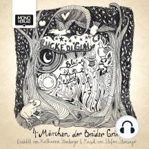 Rucke die guh, Blut ist im Schuh: 4 Märchen der Brüder Grimm
