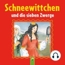Schneewittchen: Ein Märchen der Brüder Grimm