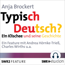 Typisch Deutsch?: Ein Klischee und seine Geschichte