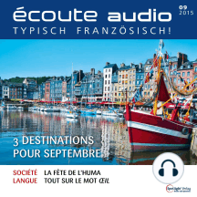 Französisch lernen Audio - 3 Reiseziele für September: écoute audio 09/15 - 3 destinations pour septembre