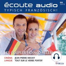 Französisch lernen Audio - Deutsch-französische Paare: écoute audio 08/15 - Les couples franco-allemands