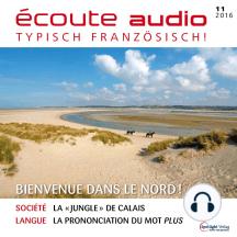 Französisch lernen Audio - Willkommen im Norden!: écoute audio 11/16 - Bienvenue dans le Nord!