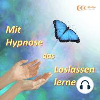 Mit Hypnose das Loslassen lernen