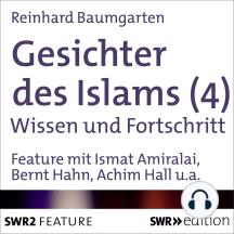 Gesichter des Islams-Wissen und Fortschritt