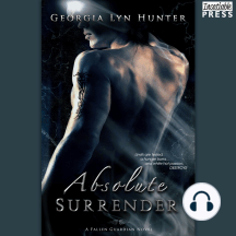 Absolute Surrender: Limits are Tested, a Hunger Burns, and White Hot Passion Destroys.