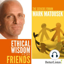 Ethical Wisdom for Friends: The Seekers Forum