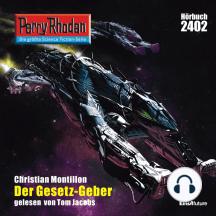 "Perry Rhodan 2402: Der Gesetz-Geber: Perry Rhodan-Zyklus ""Negasphäre"""