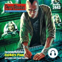 """Perry Rhodan 2443: Eschers Plan: Perry Rhodan-Zyklus """"Negasphäre"""""""