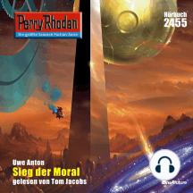 """Perry Rhodan 2455: Sieg der Moral: Perry Rhodan-Zyklus """"Negasphäre"""""""