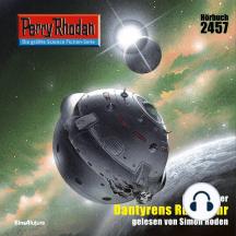 "Perry Rhodan 2457: Dantyrens Rückkehr: Perry Rhodan-Zyklus ""Negasphäre"""