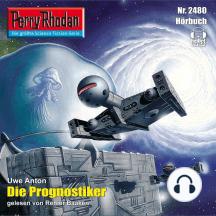 """Perry Rhodan 2480: Die Prognostiker: Perry Rhodan-Zyklus """"Negasphäre"""""""