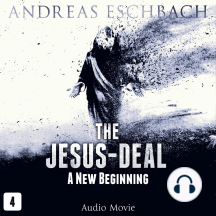 Jesus Deal, Episode 4, The: A New Beginning (Audio Movie)