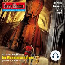 """Perry Rhodan 2502: Im Museumsraumer: Perry Rhodan-Zyklus """"Stardust"""""""