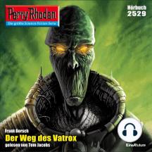 """Perry Rhodan 2529: Der Weg des Vatrox: Perry Rhodan-Zyklus """"Stardust"""""""