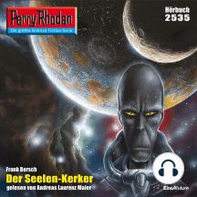 """Perry Rhodan 2535: Der Seelen-Kerker: Perry Rhodan-Zyklus """"Stardust"""""""