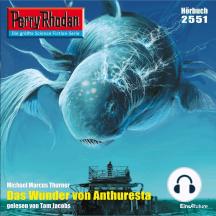 """Perry Rhodan 2551: Das Wunder von Anthuresta: Perry Rhodan-Zyklus """"Stardust"""""""