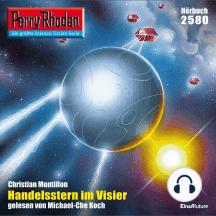 "Perry Rhodan 2580: Handelsstern im Visier: Perry Rhodan-Zyklus ""Stardust"""