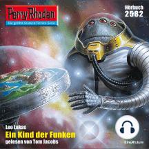 """Perry Rhodan 2582: Ein Kind der Funken: Perry Rhodan-Zyklus """"Stardust"""""""