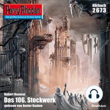"Perry Rhodan 2673: Das 106. Stockwerk: Perry Rhodan-Zyklus ""Neuroversum"""