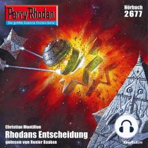 """Perry Rhodan 2677: Rhodans Entscheidung: Perry Rhodan-Zyklus """"Neuroversum"""""""