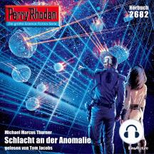 """Perry Rhodan 2682: Schlacht an der Anomalie: Perry Rhodan-Zyklus """"Neuroversum"""""""
