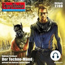 """Perry Rhodan 2700: Der Techno-Mond: Perry Rhodan-Zyklus """"Das Atopische Tribunal"""""""