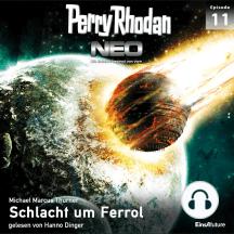 Perry Rhodan Neo 11: Schlacht um Ferrol: Die Zukunft beginnt von vorn