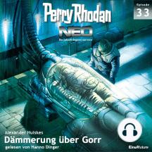 Perry Rhodan Neo 33: Dämmerung über Gorr: Die Zukunft beginnt von vorn