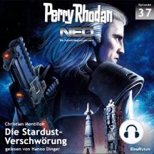 Perry Rhodan Neo 37: Die Stardust-Verschwörung: Die Zukunft beginnt von vorn