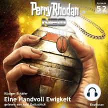 Perry Rhodan Neo 52: Eine Handvoll Ewigkeit: Die Zukunft beginnt von vorn