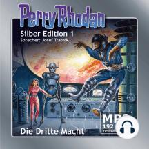 "Perry Rhodan Silber Edition 01: Die Dritte Macht - Remastered: Perry Rhodan-Zyklus ""Die Dritte Macht"""