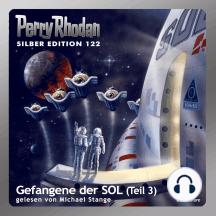 """Perry Rhodan Silber Edition 122: Gefangene der SOL (Teil 3): Perry Rhodan-Zyklus """"Die Kosmische Hanse"""""""