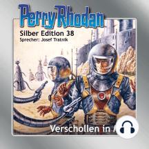 """Perry Rhodan Silber Edition 38: Verschollen in M 87: Perry Rhodan-Zyklus """"M 87"""""""