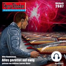 "Perry Rhodan 2687: Alles gerettet auf ewig: Perry Rhodan-Zyklus ""Neuroversum"""
