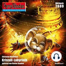 "Perry Rhodan 2689: Kristall-Labyrinth: Perry Rhodan-Zyklus ""Neuroversum"""