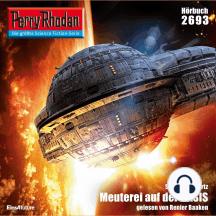 "Perry Rhodan 2693: Meuterei auf der BASIS: Perry Rhodan-Zyklus ""Neuroversum"""