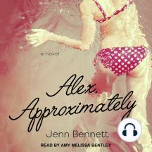 Alex, Approximately: a novel