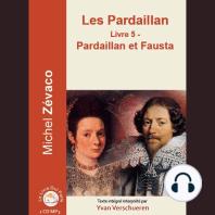 Pardaillan Livre 5 - Pardaillan et Fausta, Les