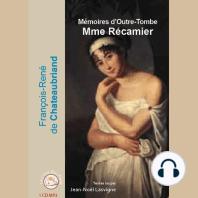 Madame Récamier: Lettres et récits
