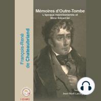 Mémoires d'Outre-Tombe: L'époque napoléonienne et Mme de Récamier