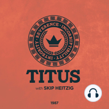 56 Titus - 1987: Integrity - Reverence - Incorruptibility