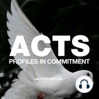 Acts - Profiles in Commitment