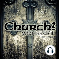 Church? Who Needs it