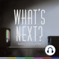 What's Next?: Series in Revelation