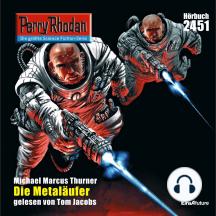 "Perry Rhodan 2451: Die Metaläufer: Perry Rhodan-Zyklus ""Negasphäre"""