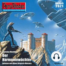 "Perry Rhodan 2621: Der Harmoniewächter: Perry Rhodan-Zyklus ""Neuroversum"""