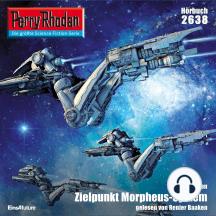 "Perry Rhodan 2638: Zielpunkt Morpheus-System: Perry Rhodan-Zyklus ""Neuroversum"""