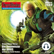 """Perry Rhodan 2649: Die Baumeister der BASIS: Perry Rhodan-Zyklus """"Neuroversum"""""""