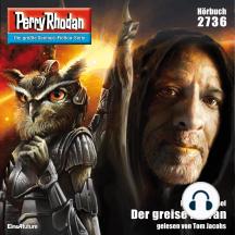 "Perry Rhodan 2736: Der greise Hetran: Perry Rhodan-Zyklus ""Das Atopische Tribunal"""