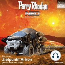 Perry Rhodan Neo 25: Zielpunkt Arkon: Die Zukunft beginnt von vorn